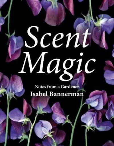 Scent Magic - Isabel Bannerman