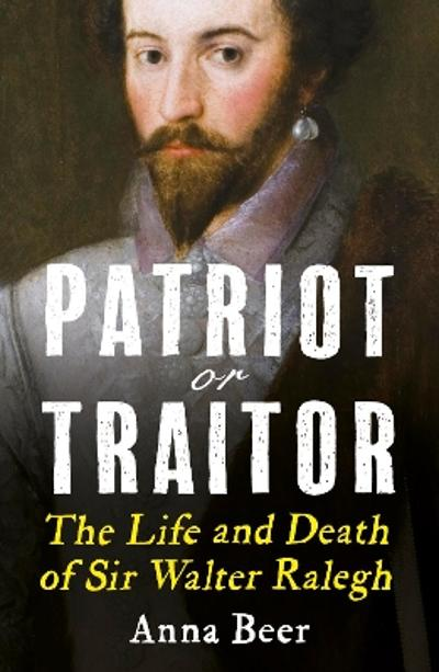 Patriot or Traitor - Anna Beer