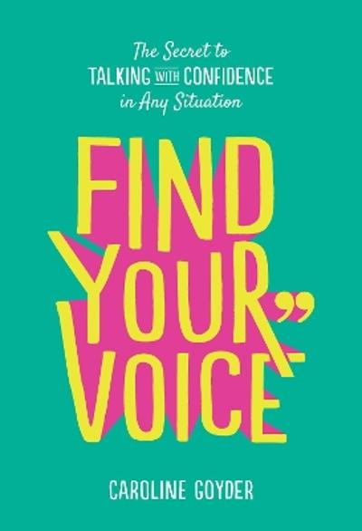 Find Your Voice - Caroline Goyder