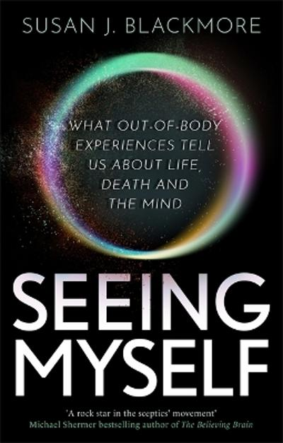 Seeing Myself - Susan Blackmore