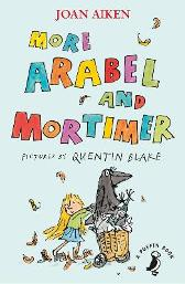 More Arabel and Mortimer - Joan Aiken Quentin Blake