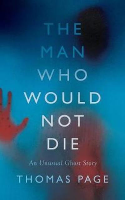 The Man Who Would Not Die - Thomas Page
