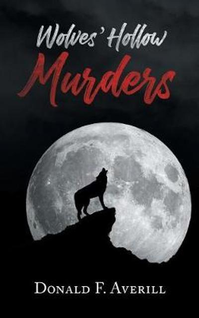 Wolves' Hollow Murders - Donald F Averill