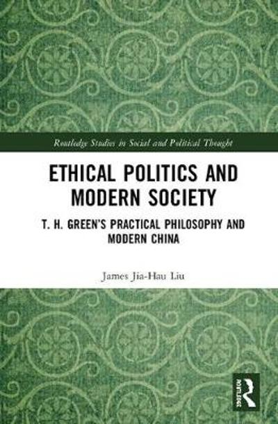 Ethical Politics and Modern Society - James Jia-Hau Liu