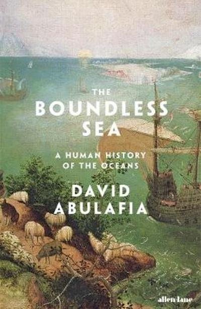 The Boundless Sea - David Abulafia