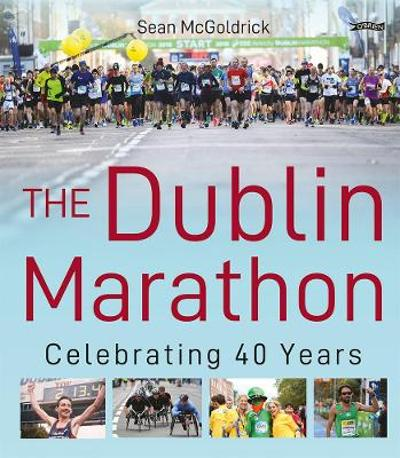 The Dublin Marathon - Sean McGoldrick