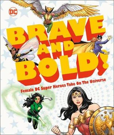 DC Brave and Bold! - Sam Maggs