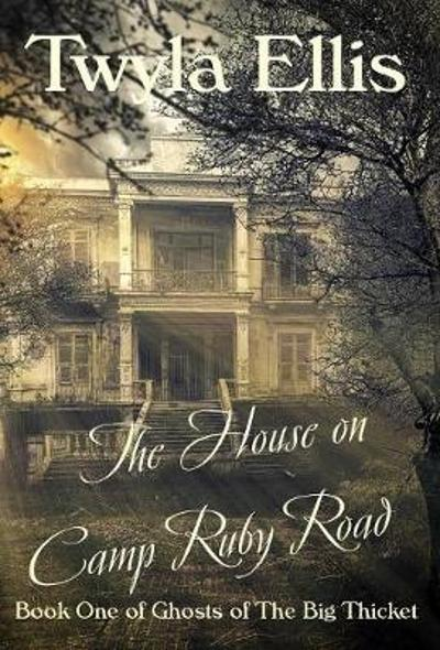 The House on Camp Ruby Road - Twyla Ellis