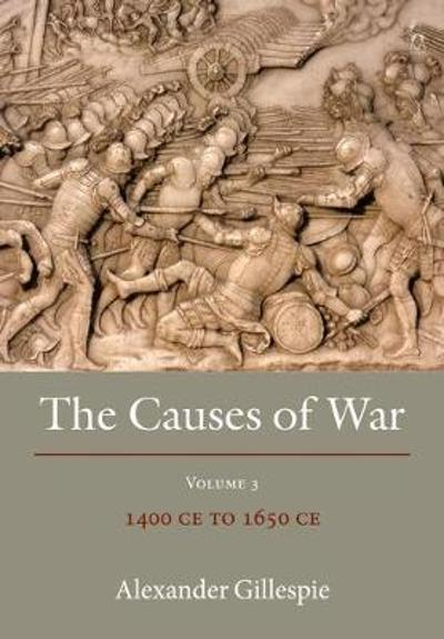 The Causes of War - Dr Alexander Gillespie