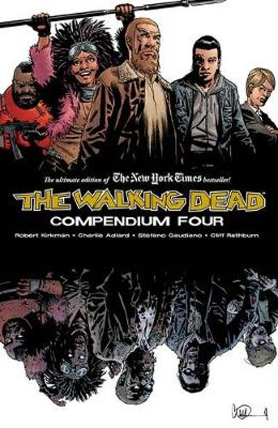 The Walking Dead Compendium Volume 4 - Robert Kirkman