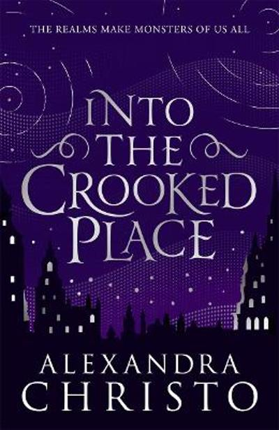 Into The Crooked Place - Alexandra Christo