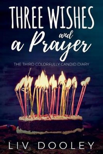 Three Wishes and a Prayer - LIV Dooley