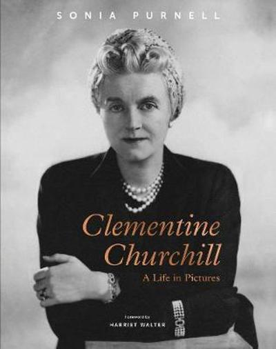 Clementine Churchill - Sonia Purnell