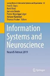 Information Systems and Neuroscience - Fred D. Davis Rene Riedl Jan vom Brocke Pierre-Majorique Leger Adriane Randolph Thomas Fischer