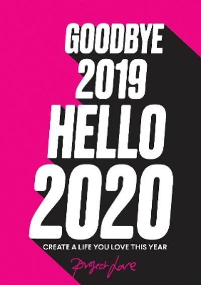 Goodbye 2019, Hello 2020 - Project Love