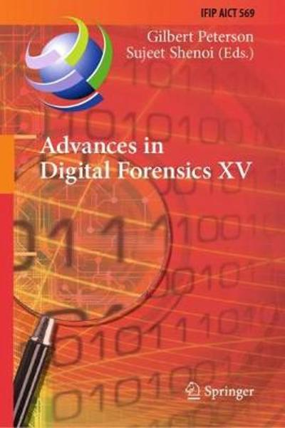 Advances in Digital Forensics XV - Gilbert Peterson