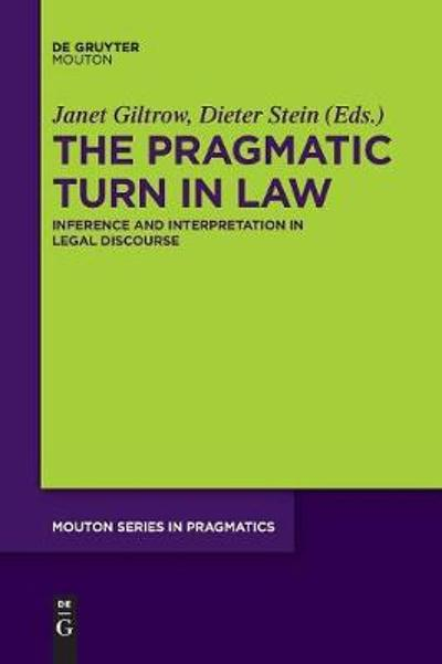 The Pragmatic Turn in Law - Janet Giltrow