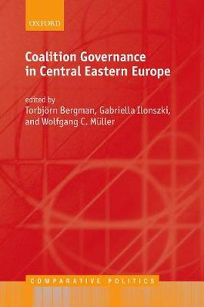 Coalition Governance in Central Eastern Europe - Torbjorn Bergman
