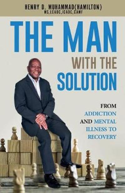 The Man With The Solution - Henry Muhammad Hamilton