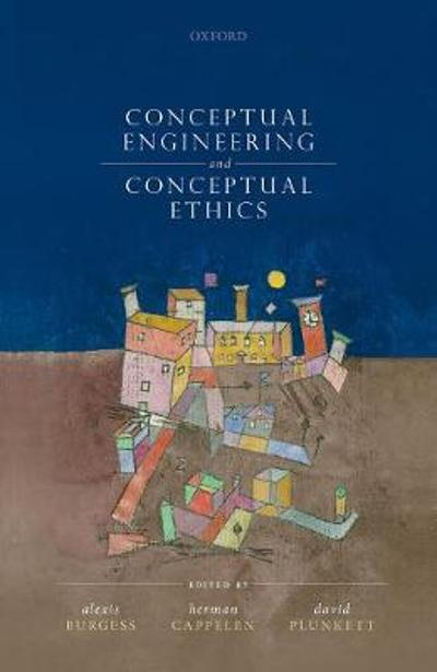Conceptual Engineering and Conceptual Ethics - Alexis Burgess