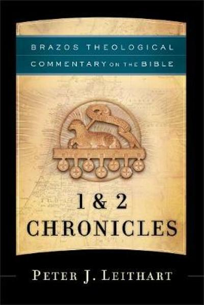 1 & 2 Chronicles - Peter J. Leithart