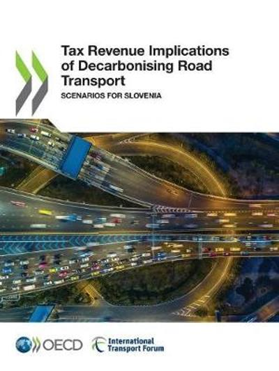Tax revenue implications of decarbonising road transport - Organisation for Economic Co-operation and Development