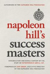 Napoleon Hill's Success Masters - Napoleon  Hill Entrepreneur Media