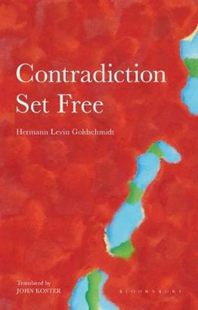 Contradiction Set Free - Hermann Levin Goldschmidt