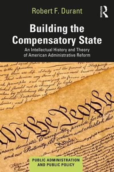 Building the Compensatory State - Robert F. Durant