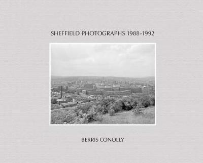 Sheffield Photographs 1988-1992 - Berris Conolly
