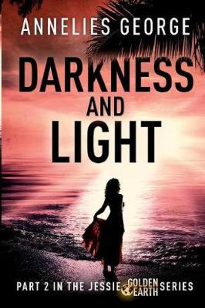 Darkness and Light - Annelies George