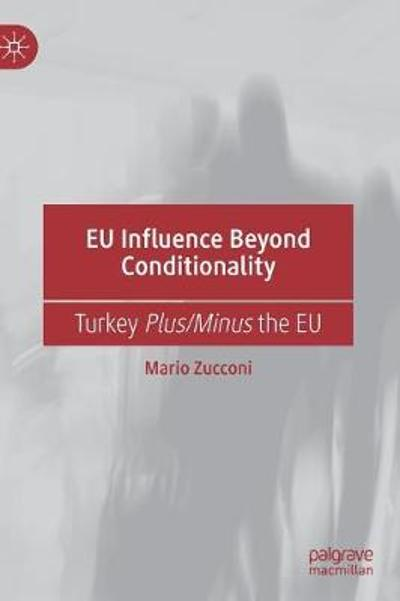 EU Influence Beyond Conditionality - Mario Zucconi