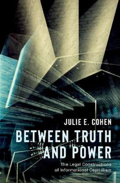 Between Truth and Power - Julie E. Cohen