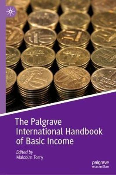 The Palgrave International Handbook of Basic Income - Malcolm Torry