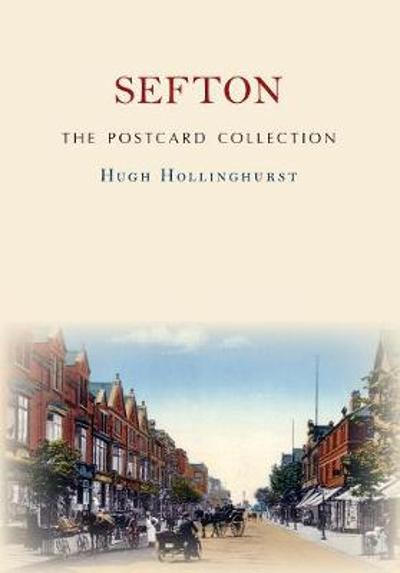 Sefton The Postcard Collection - Hugh Hollinghurst
