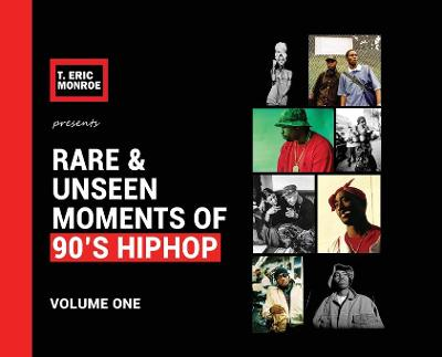 Rare & Unseen Moments of 90's Hiphop - T Eric Monroe