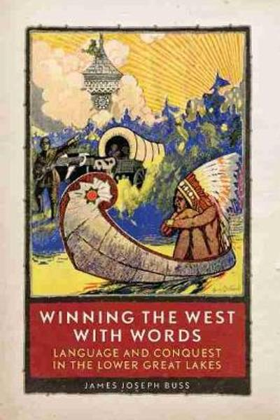 Winning the West with Words - James Joseph Buss