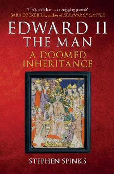 Edward II the Man - Stephen Spinks