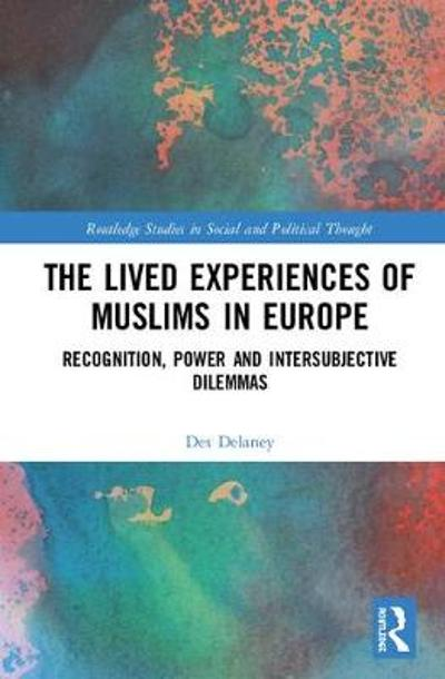The Lived Experiences of Muslims in Europe - Des Delaney