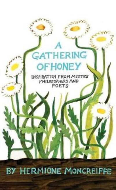 A gathering of honey - Hermione Moncreiffe