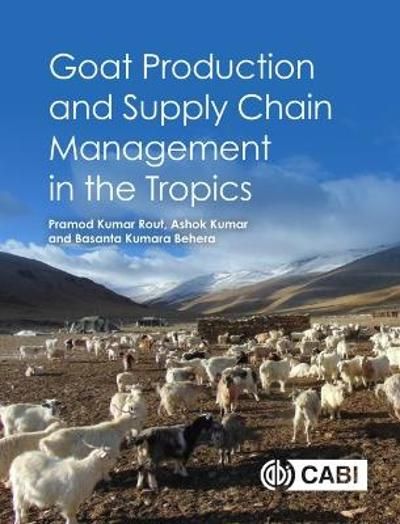 Goat Production and Supply Chain Management in the Tropics - Dr Pramod Kumar Rout