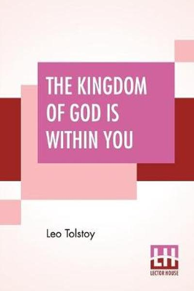 The Kingdom Of God Is Within You - Leo Tolstoy