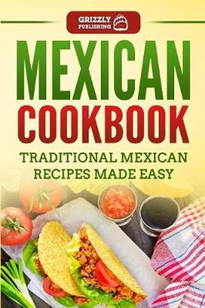 Mexican Cookbook - Grizzly Publishing