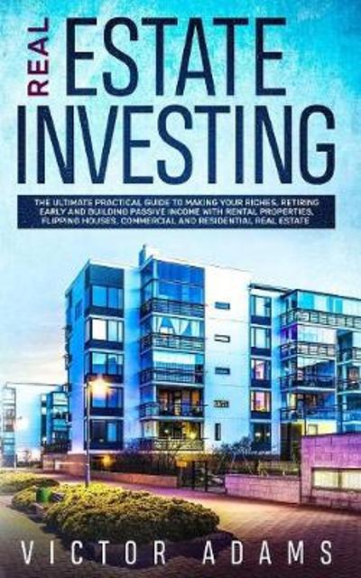 Real Estate Investing - Victor Adams