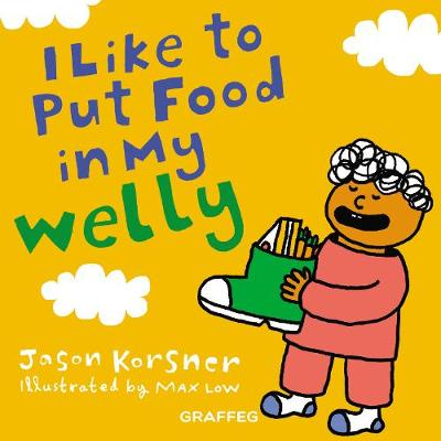 I Like to Put Food in My Welly - Jason Korsner