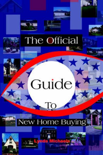 The Official Guide to New Home Buying - Lynda Michaels