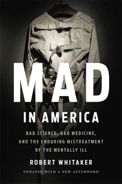 Mad In America (Revised) - Robert Whitaker