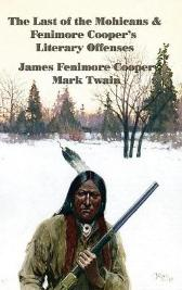The Last of the Mohicans & Fenimore Cooper's Literary Offenses - James Fenimore Cooper