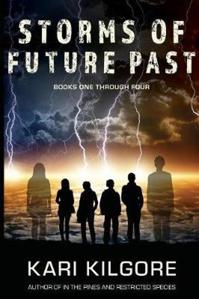 Storms of Future Past Books One through Four - Kari Kilgore