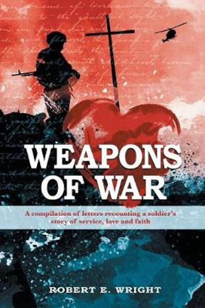 Weapons of War - Robert E Wright